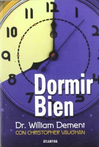 Dormir bien (9789500824071) by Dement, Willian Dr; Vaughan, Christopher; Dement, Willian Dr.