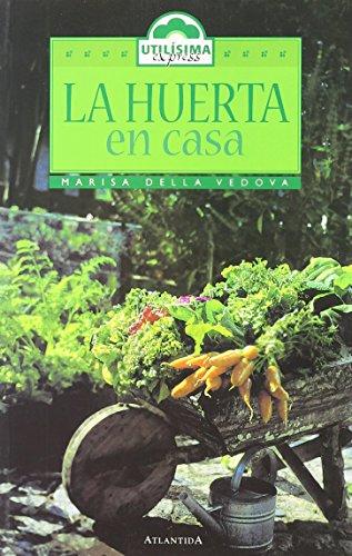 9789500824422: LA Huerta En Casa (Spanish Edition)