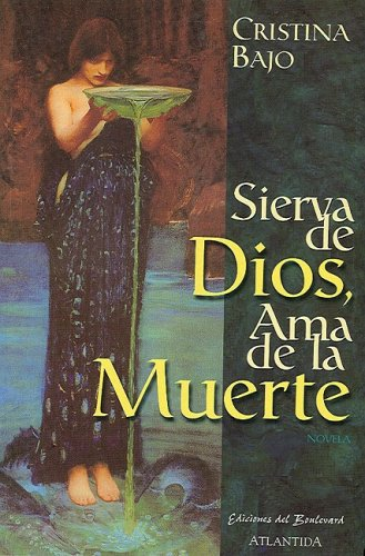 9789500825443: Sierva de Dios, ama de la muerte (Spanish Edition)