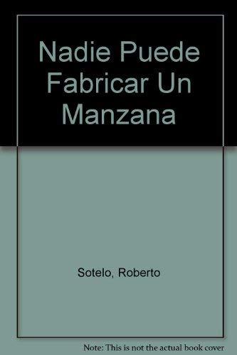 Nadie Puede Fabricar Una Manzana (Spanish Edition): Roberto Sotelo, Eduardo