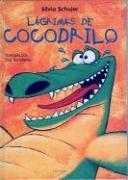 Lagrimas de cocodrilo (Un Cuento, Un Canto y a Dormir (a Story, a Song and to Sleep) (Spanish ...