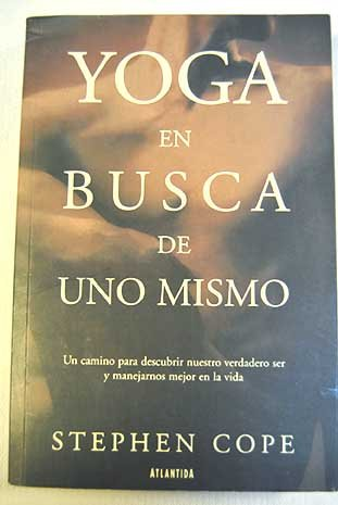 9789500825757: Yoga: En Busca De Uno Mismo. Un Camino Para Descubrir Nuestro Verdadero Ser / And the quest for the true self