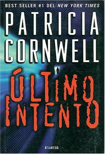 9789500825986: Ultimo Intento (Kay Scarpetta)
