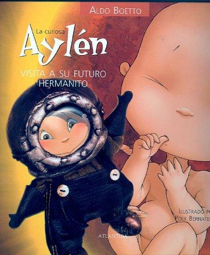 9789500826327: AYLEN VISITA SU FUTURO HERMANITO (Coleccion Curiosa Aylen)