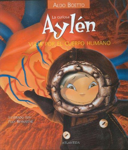 9789500826341: La curiosa Aylen viaja por el cuerpo humano (Atlantida Mini) (Spanish Edition)