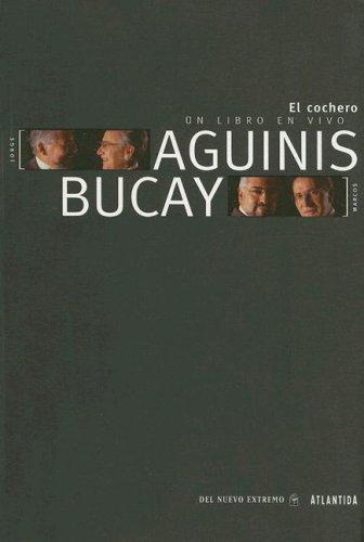 El Cochero: Un Libro en Vivo (Spanish: Aguinis, Marcos; Bucay,