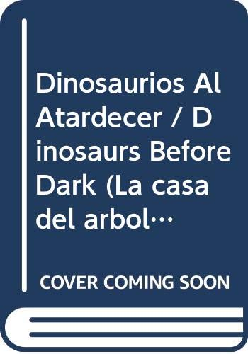 9789500826709: Dinosaurios al atardecer (La casa del arbol) (Spanish Edition)