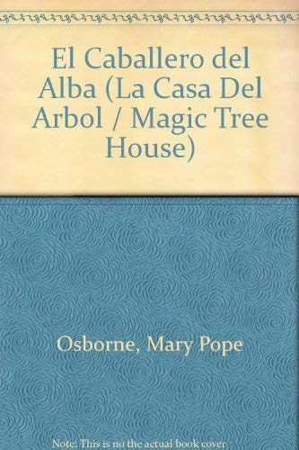 9789500826716: El Caballero Del Alba / The Knight at Dawn (La casa del arbol / Magic Tree House) (Spanish Edition)