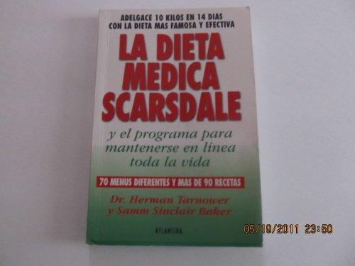 La Dieta Medica Scarsdale / The Complete Scardale Medical Diet (Spanish Edition): Herman ...