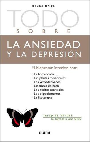9789500830492: Todo Sobre la Ansiedad y la Depresion (Terapias Verdes: Los Libros de la Salud Natural) (Spanish Edition)
