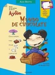Mundo De Chocolate/ Chocolate World (Diario De: Aldo Boetto