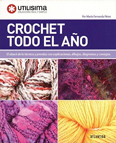 Crochet tdo el año (Spanish Edition): Utilisima -María Fernanda