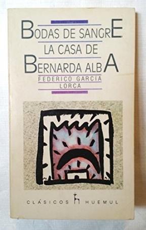 9789501002287: Bodas De Sangre: La Casa De Bernarda Alba (Coleccion Clasicos Huemul)