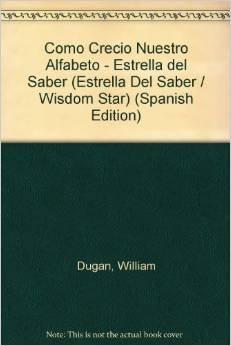 Alfabeto / Alphabet (Estrella del saber / Wisdom Star) (Spanish Edition) (9789501100426) by Dugan, William