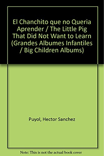El Chanchito que no Queria Aprender / The Little Pig That Did Not Want to Learn (Grandes ...