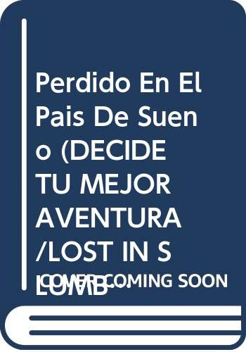 9789501105254: Perdido En El Pais De Sueno (DECIDE TU MEJOR AVENTURA/LOST IN SLUMBERLAND)