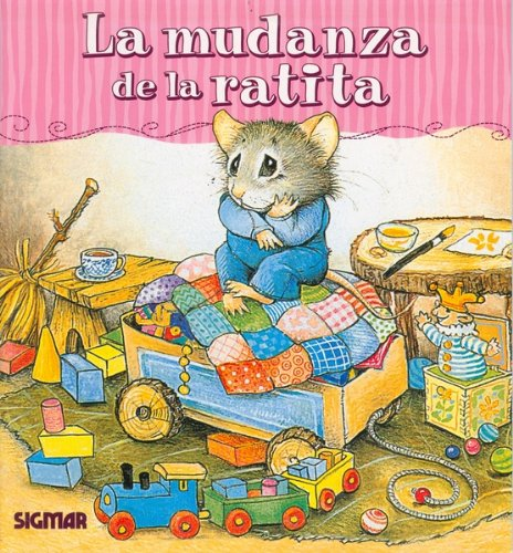 Mudanza de La Ratita, La - Ternura (Spanish Edition) (9501106357) by Cyndy Szekeres