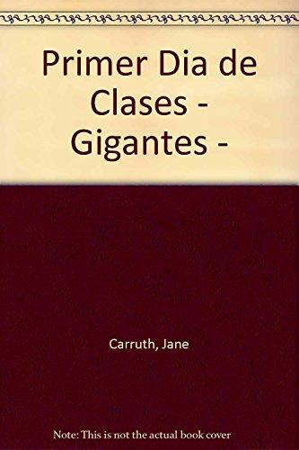 9789501107241: Primer Dia de Clases - Gigantes - (Spanish Edition)