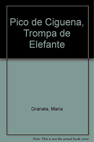 9789501107357: Pico de Ciguena, Trompa de Elefante (Spanish Edition)