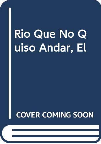 9789501107432: Rio Que No Quiso Andar, El