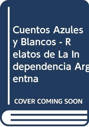 Cuentos Azules y Blancos - Relatos de: Granata, Maria