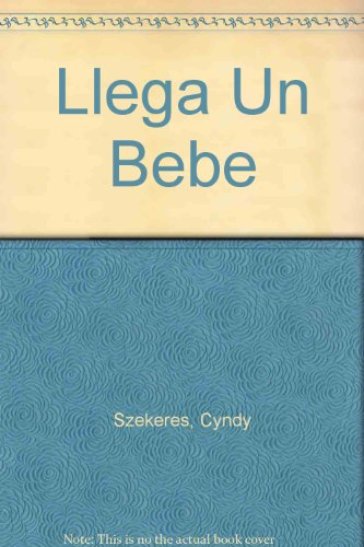 Llega Un Bebe (Spanish Edition) (9789501107944) by Cyndy Szekeres