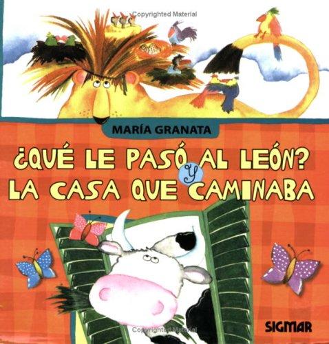 9789501108590: QUE LE PASO AL LEON LA CASA QUE CAMINABA (Primera Lectura / First Reading) (Spanish Edition)
