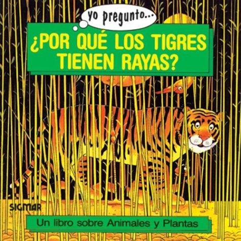 9789501109153: POR QUE LOS TIGRES TIENEN RAYAS (Yo Pregunto/ I Ask) (Spanish Edition)