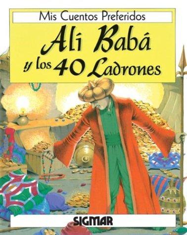 Ali Baba Y Los 40 Ladrones/ali Baba And The 40 Thieves (MIS CUENTOS PREFERIDOS) (Spanish Edition) (9789501110937) by Stephanie Laslett