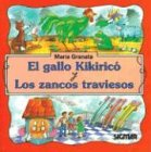 Gallo Kikirico, El y Los Zancos Traviesos: Granata, Maria