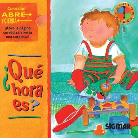 9789501111439: Que Hora Es ? - Abre y Cierra (Spanish Edition)