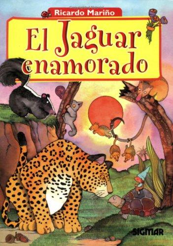 9789501111460: EL JAGUAR ENAMORADO (CUENTOS DEL BOSQUE) (Spanish Edition)