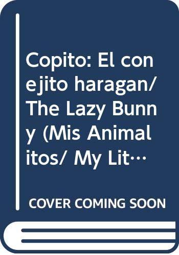 9789501111682: Copito: El conejito haragan/ The Lazy Bunny (Mis Animalitos/ My Little Animals) (Spanish Edition)