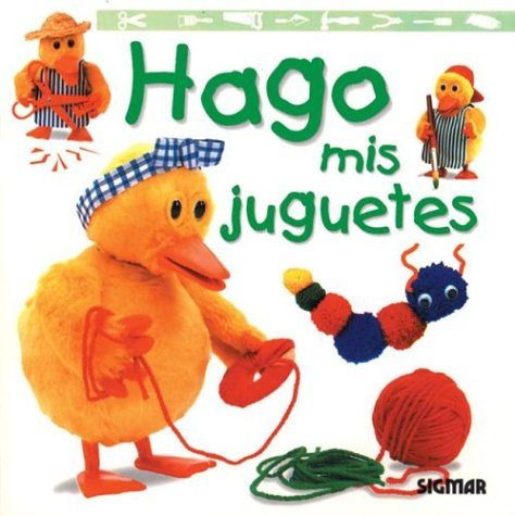 HAGO MIS JUGUETES (Pequenos Artesanos) (Spanish Edition): Sigmar