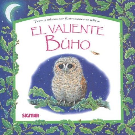 9789501113976: EL VALIENTE BUHO (Cuentos En Relieve / Stories in Embossing) (Spanish Edition)
