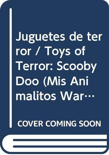 9789501116120: Juguetes de terror / Toys of Terror: Scooby Doo (Mis Animalitos Warner) (Spanish Edition)