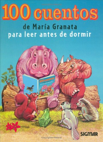100 CUENTOS DE MARIA GRANATA (Cien Cuentos) (Spanish Edition): Sigmar