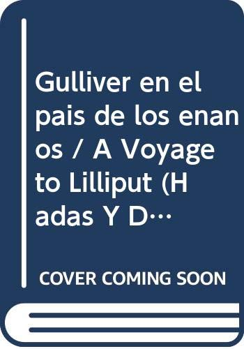 9789501117318: Gulliver en el pais de los enanos / A Voyage to Lilliput (Hadas y duendes / Fairies and Elves)