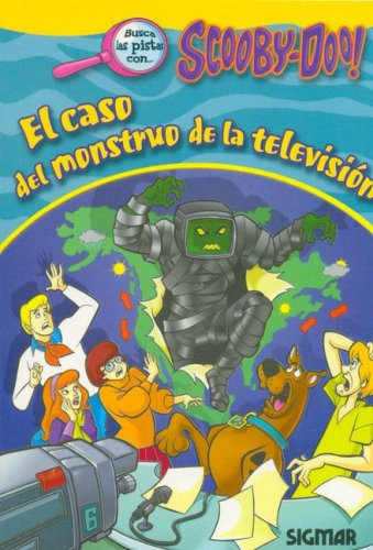 9789501117424: El caso del monstruo de la television / The Case of the Television's Monster (Scooby Doo/ Novelas) (Spanish Edition)