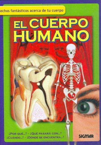9789501118421: El Cuerpo Humano / The Human Body: Hechos Fantasticos acerca de tu cuerpo / Fantastic Facts About your Body (Como, Donde, Cuando?/how, Where, When?)