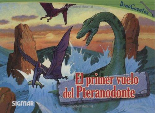 EL PRIMER VUELO DEL PETRANODONTE (Dinocuentos) (Spanish Edition): Sigmar