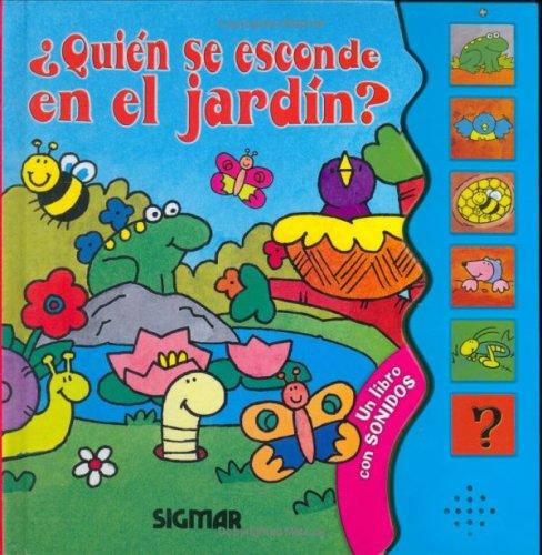 9789501120721: Quien se esconde en el jardin?/ Who Hides in the Garden?: Un Libro Con Sonidos (Tintineo)