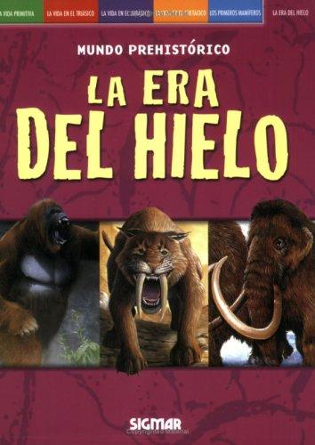DEL HIELO (Mundo Prehistorico/ Prehistoric World) (Spanish Edition): Sigmar