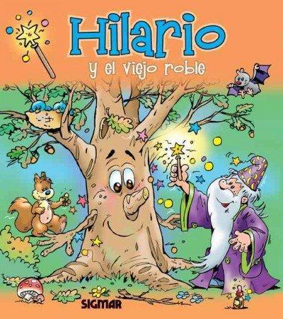 Hilario y el viejo roble / Hilario: Daniela Feoli, Jan