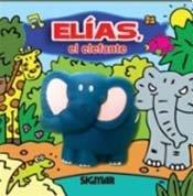 9789501128918: Elias el elefante / Elias the elephant (Chiflidos / Whistles) (Spanish Edition)