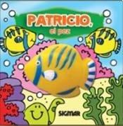 9789501128932: Patricio el pez / Patricio the fish (Chiflidos / Whistles) (Spanish Edition)