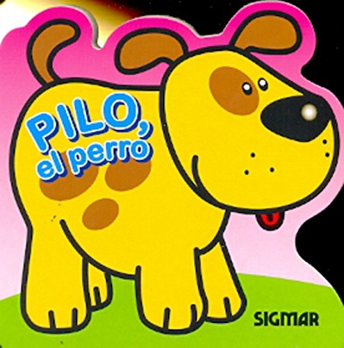 9789501129090: Pilo, el perro / Pilo, the Dog (Traviesos / Mischievous) (Spanish Edition)