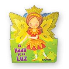 El hada de la luz / The fairy of light (Todo Hadas / All Fairies) (Spanish Edition): Not ...