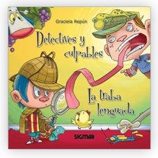 Detective y culpables & La traba lenguada: Basch, Adela; Vaccarini,