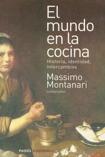 9789501205022: El Mundo en la Cocina: Historia, Identidad, Intercambios (Paidos Diagonales) (Spanish Edition)